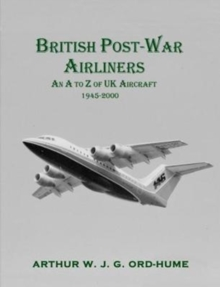 British Post-War Airliners : An A to Z of UK Aircraft 1945-2000, Paperback / softback Book