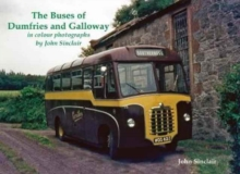 The Buses of Dumfries and Galloway : In Colour Photographs by John Sinclair, Paperback Book