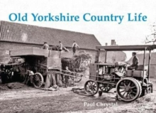Old Yorkshire Country Life, Paperback / softback Book