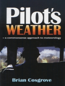 Pilot's Weather : A commonsense approach to meteorology, Hardback Book
