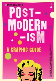 Introducing Postmodernism : A Graphic Guide, Paperback / softback Book