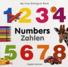 My First Bilingual Book - Numbers - English-german, Board book Book