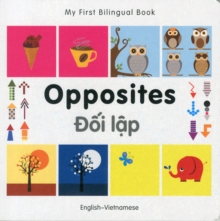 My First Bilingual Book - Opposites: English-vietnamese, Board book Book