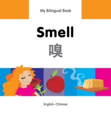 My Bilingual Book -  Smell (English-Chinese), Hardback Book