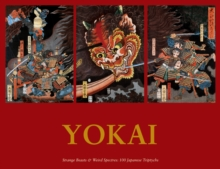 Yokai : Strange Beasts and Wild Spectres: 100 Japanese Triptychs, Paperback / softback Book