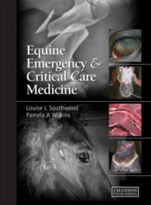 Equine Emergency and Critical Care Medicine, Hardback Book