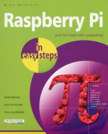 Raspberry Pi in Easy Steps, Paperback / softback Book