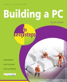 Building a PC In Easy Steps : Covers Windows 8, Paperback Book