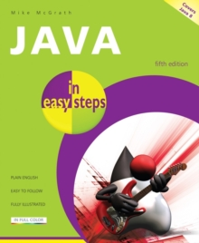 Java in Easy Steps : Covers Java 8, Paperback Book
