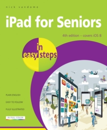 iPad for Seniors in Easy Steps : Covers iOS 8, Paperback Book