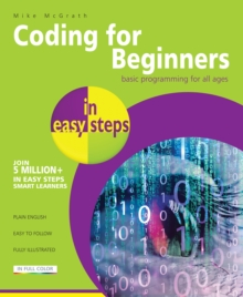Coding for Beginners in easy steps : Basic Programming for All Ages, Paperback / softback Book