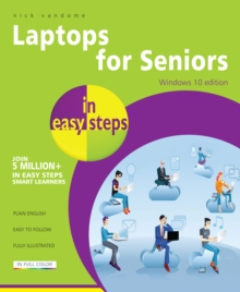 Laptops for Seniors in Easy Steps - Windows 10, Paperback Book
