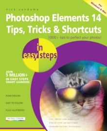 Photoshop Elements 14 Tips, Tricks & Shortcuts in Easy Steps, Paperback Book