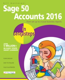 Sage Accounts 2016 in Easy Steps, Paperback / softback Book