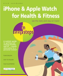 iPhone & Apple Watch for Health & Fitness in Easy Steps, Paperback Book