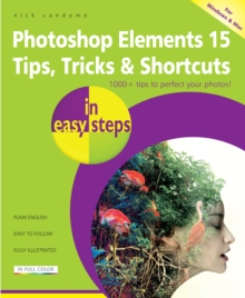 Photoshop Elements 15 Tips, Tricks & Shortcuts in easy steps, EPUB eBook