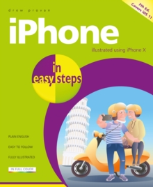 iPhone in easy steps, 7th Edition : Covers iPhone X and iOS 11, Paperback / softback Book