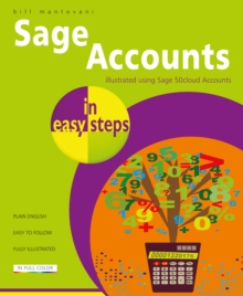 Sage Accounts in easy steps : Illustrated using Sage 50cloud, Paperback / softback Book