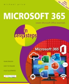 Microsoft 365 in easy steps : Covers Microsoft Office essentials, Paperback / softback Book