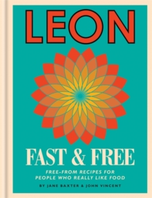 Leon: Leon Fast & Free : Free-from recipes for people who really like food, Hardback Book