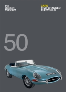 Fifty Cars that Changed the World : Design Museum Fifty, Paperback / softback Book