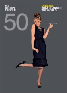 Fifty Dresses that Changed the World : Design Museum Fifty, Paperback / softback Book