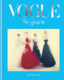 Vogue: the Gown, Hardback Book