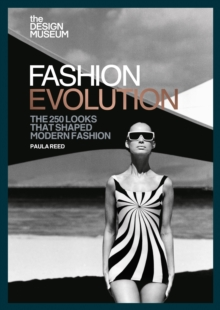 The Design Museum   Fashion Evolution : The 250 looks that shaped modern fashion, EPUB eBook
