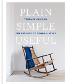 Plain Simple Useful : The Essence of Conran Style, Hardback Book