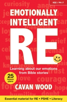Emotionally Intelligent RE : Learning About Our Emotions from Bible Stories, Paperback Book