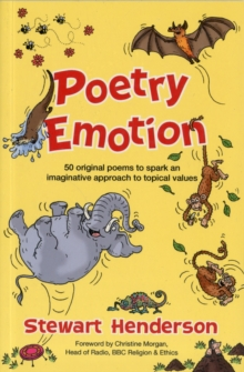 Poetry Emotion : 50 original poems to spark an imaginative approach to topical values, Paperback / softback Book