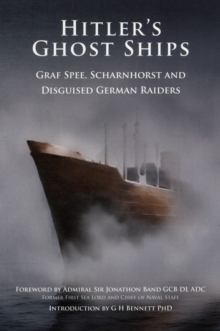 Hitler's Ghost Ships : Graf Spee, Schamhorst and Disguised German Raiders, Paperback Book