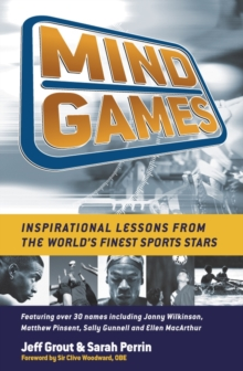 Mind Games : Inspirational Lessons from the World's Finest Sports Stars, Paperback Book