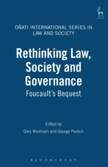 Rethinking Law Society and Governance : Foucault's Bequest, Hardback Book