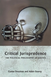 Critical Jurisprudence : The Political Philosophy of Justice, Paperback Book