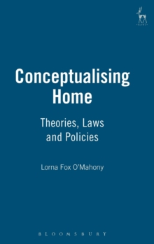 Conceptualising Home : Theories, Laws and Policies, Hardback Book