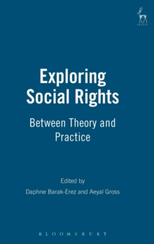 Exploring Social Rights : Between Theory and Practice, Hardback Book
