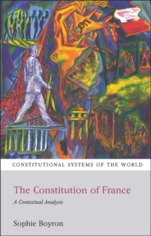 The Constitution of France : A Contextual Analysis, Paperback Book