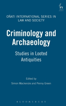 Criminology and Archaeology : Studies in Looted Antiquities, Hardback Book