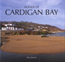 Moods of Cardigan Bay and West Wales, Hardback Book