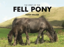 The Spirit of the Fell Pony, Hardback Book