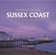 Portrait of the Sussex Coast, Hardback Book