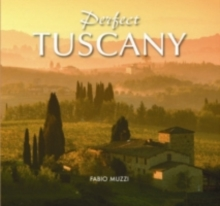Perfect Tuscany, Hardback Book