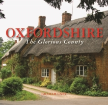 Oxfordshire the Glorious County, Hardback Book