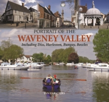 Portrait of the Waveney Valley, Hardback Book