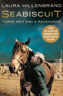 Seabiscuit : The True Story of Three Men and a Racehorse, Paperback / softback Book
