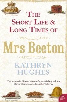 The Short Life and Long Times of Mrs Beeton, Paperback / softback Book