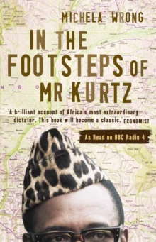 In the Footsteps of Mr Kurtz : Living on the Brink of Disaster in the Congo, Paperback Book