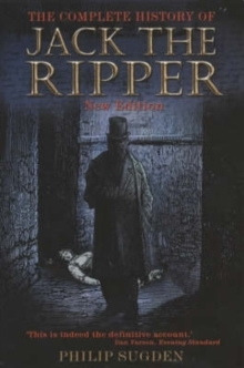 The Complete History of Jack the Ripper, Paperback Book