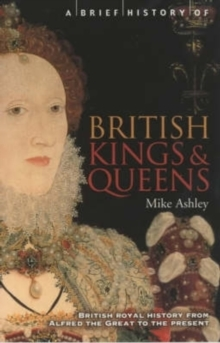 A Brief History of British Kings & Queens, Paperback / softback Book